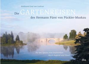 Cover: Die Gartenreisen des Hermann Fürst von Pückler-Muskau